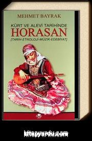 Kürt ve Alevi Tarihinde Horasan & (Tarih-Etnoloji-Müzik-Edebiyat)