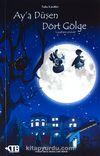 Ay'a Düşen Dört Gölge / Tuhaf Gece Masalları Serisi-4