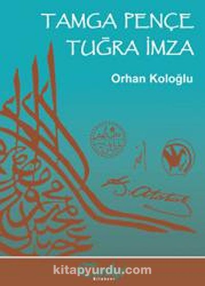 Tamga Pençe Tuğra İmza - Orhan Koloğlu pdf epub