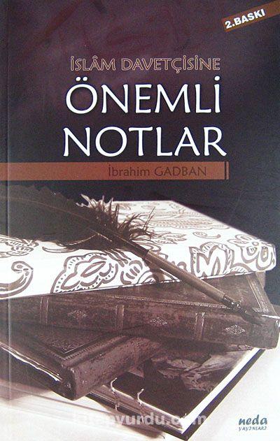 İslam Davetçisine Önemli Notlar - İbrahim Gadban pdf epub