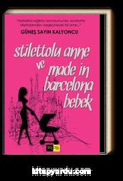 Stilettolu Anne ve ''Made In Barcelona Bebek''