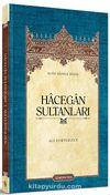Hacegan Sultanları (Ciltsiz)