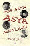 Paşalar'ın Asya Misyonu