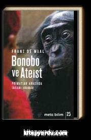 Bonobo ve Ateist &Primatlar Arasında İnsanı Aramak