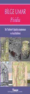 Pisidia & Bir Tarihsel Coğrafya Araştırması ve Gezi Rehberi