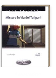 Mistero in Via dei Tulipani (A1-A2) İtalyanca Okuma Kitabı Temel Seviye