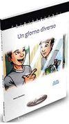 Un giorno diverso (A2-B1) İtalyanca Okuma Kitabı Orta Seviye