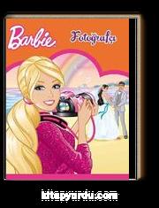 Barbie Fotoğrafçı / Resimli Öykü Kitabı