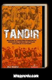 Tandır & Belgeler ve Tanıkların İfadeleriyle Ermenilerin Türklere Yaptıkları Katliam ve Soykırım