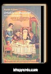 Ortaköy ve Museviler & Zaman Tünelinden Bir Bakış