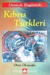 Dünüyle Bugünüyle Kıbrıs Türkleri