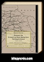 Osmanlı'da Ermeni ve Rum Mallarının Türkleştirilmesi (1914-1919) & Emval-i Metrukenin Tasfiyesi-I