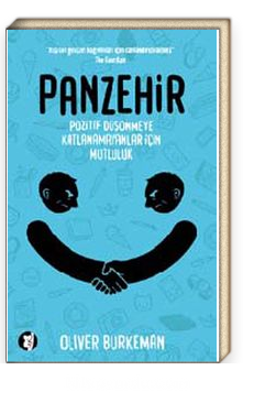 Panzehir & Pozitif Düşünmeye Katlanamayanlar İçin Mutluluk