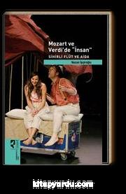 Mozart ve Verdi'de İnsan & Sihirli Flüt ve Aida