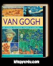 Van Gogh & 500 Görsel Eşliğinde Yaşamı ve Eserleri