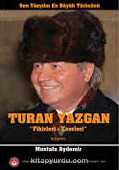 Turan Yazgan Fikirleri-Eserleri - Mustafa Aydemir pdf epub