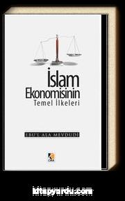 İslam Ekonomisinin Temel İlkeleri