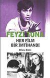 Feyzi Tuna - Her Film Bir İmtihandı