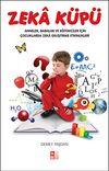 Zeka Küpü & Anneler, Babalar ve Eğitimciler İçin Çocuklarda Zeka Geliştirme Etkinlikleri