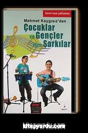 Çocuklar ve Gençler İçin Şarkılar & Mehmet Kaygısız'dan