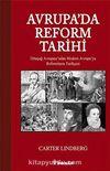 Avrupa'da Reform Tarihi & Ortaçağ Avrupası'ndan Modern Avrupa'ya Reformların Tarihçesi