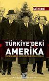 Türkiye'deki Amerika & İkili İlişkiler ve ABD'nin Örtülü Operasyonları