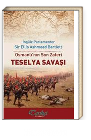Osmanlı'nın Son Zaferi Teselya Savaşı