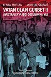 Vatan Olan Gurbet II & Avustralya'ya İşçi Göçünün 45.Yılı