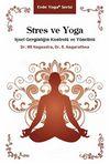 Stres ve Yoga & İçsel Gerginliğin Kontrolü ve Yönetimi