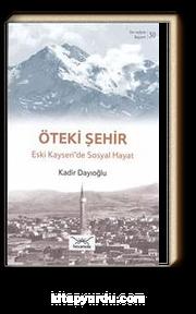 Öteki Şehir - Eski Kayseri'de Sosyal Hayat