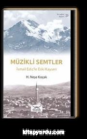 Müzikli Semtler - İsmail Ediz'le Kayseri