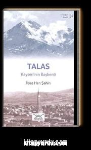 Talas - Kayseri'nin Başkenti