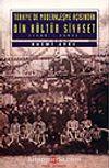 Türkiye'de Modernleşme Açısından Din Kültür Siyaset 1839 - 1960