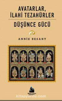 Avatarlar, İlahi TezahürlerDüşünce Gücü - Annie Besant pdf epub