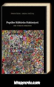 Popüler Kültürün Hakimiyeti & Bir Türkiye Hikayesi