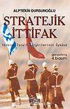 Stratejik İttifak/Türkiye-İsrail İlişkilerinin Öyküsü
