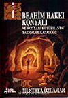 İbrahim Hakkı Konyalı / Ve Konyalı Kütüphanesi Yazmalar Kataloğu