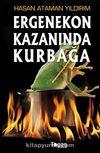 Ergenekon Kazanında Kurbağa