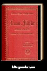 İman ve Küfür Muvazeneleri (Hidayet ve Dalalet Mukayeseleri) Sırtı Deri (kod:013)