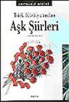 Türk Edebiyatından Aşk Şiirleri Antolojisi