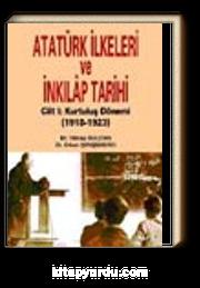Atatürk İlkeleri ve İnkılap Tarihi Cilt 1: Kurtuluş Dönemi (1918 –1923)