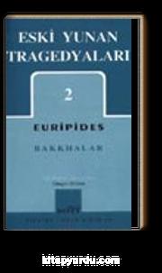 Eski Yunan Tragedyaları 2 / Bakkhalar