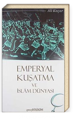 Emperyal Kuşatma ve İslam Dünyası