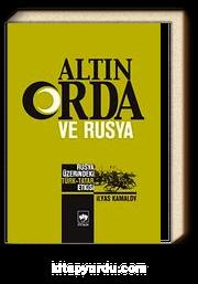 Altın Orda ve Rusya & Rusya Üzerindeki Türk Tatar Etkisi