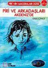Piri ve Arkadaşları Akdeniz'de 2. Kitap