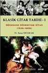 Klasik Gitar Tarihi - I & Rönesans Döneminde Gitar (1536-1600)