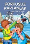 Korkusuz Kaptanlar / 2. ve 3. Sınıflar İçin Çocuk Klasikleri