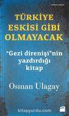Türkiye Eskisi Gibi Olmayacak