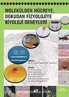 Molekülden Hücreye Dokudan Fizyolojiye Biyoloji Deneyleri