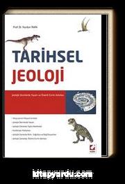 Tarihsel Jeoloji & Jeolojik Devirlerde Yaşam ve Önemli Evrim Adımları